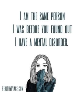 Stigma is treating someone differently because of a Mental Illness.